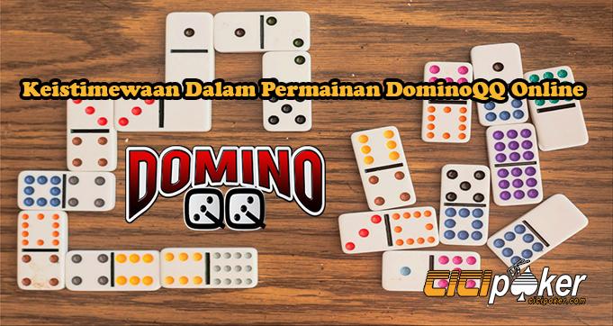 Keistimewaan Dalam Permainan DominoQQ Online