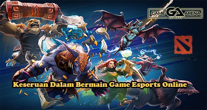 Keseruan Dalam Bermain Game Esports Online