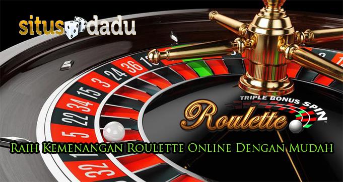 Raih Kemenangan Roulette Online Dengan Mudah