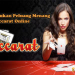 Taktik Temukan Peluang Menang Baccarat Online